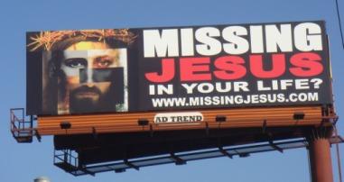 BILLBOARD: Missing Jesus in your Life? missingjesus.com