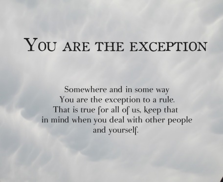 you are the exception
